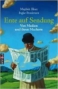 Ente auf Sendung: Ingke Brodersen: 9783570219263: Amazon.com: Books