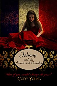 (FREE on 9/6) Johnny And The Vampires Of Versailles by Cody Young - http://eBooksHabit.com