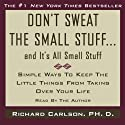 Don't Sweat the Small Stuff, and It's All Small Stuff Audiobook by Richard Carlson Narrated by Richard Carlson