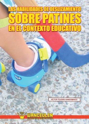 Habilidades De Deslizamiento Sobre Patines En El Contexto Educativo