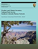 img - for Weather and Climate Inventory National Park Service Southern Colorado Plateau Network (Natural Resource Technical Report NPS/SCPN/NRTR?2006/007) book / textbook / text book
