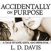 Accidentally on Purpose | L. D. Davis