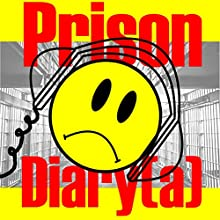 Prison Diary(a): A San Quentin Comedy, Kinda | Livre audio Auteur(s) : Joey Reghitto Narrateur(s) : Joey Reghitto