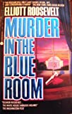 Murder in the Blue Room (0380712377) by Roosevelt, Elliott