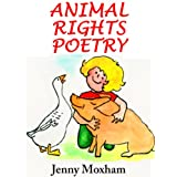 Animal Rights Poetry: 25 Inspirational Animal Poems Vol 1by Jenny Moxham