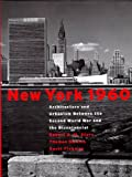 New York 1960. Architecture and Urbanism Between the Second World War and the Bicentennial