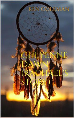 Cheyenne Dawn (Rachael's story) (The revenge sequels Book 2) (English Edition)