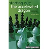 Starting Out: The Accelerated Dragon: Fundamental Coverage Of A Dynamic Sicilian ~ Andrew Dr Greet