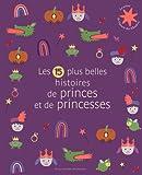 Les 15 plus belles histoires de princes et de princesses