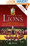Behind the Lions: Playing Rugby for t...