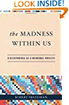 The Madness Within Us: Schizophrenia...