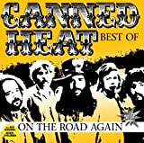 echange, troc Canned Heat - On the Road Again - Best Of