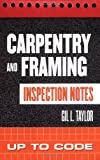 Carpentry and Framing Inspection Notes: Up to Code - 0071448861
