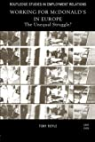 Tony Royle Working for McDonald's in Europe: The Unequal Struggle (Routledge Studies in Employment Relations)