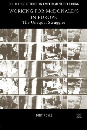 Working for McDonald's in Europe: The Unequal Struggle (Routledge Studies in Employment Relations)