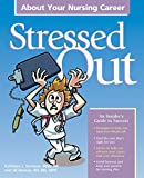 img - for Stressed Out About Your Nursing Career book / textbook / text book