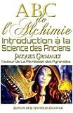 ABC de l'Alchimie: Introduction à la science des Anciens