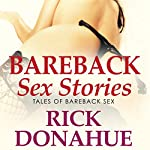 Bareback Sex Stories | Rick Donahue