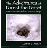 The Adventures of Forest the Ferret ~ James E. Potvin
