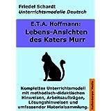 Lebens-Ansichten des Katers Murr. Unterrichtsmodell und Unterrichtsvorbereit... Unterrichtsmaterial und komplette...