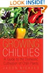 Growing Chillies: A Guide to the Dome...