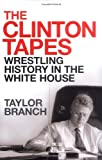 The Clinton Tapes (184737140X) by Branch, Taylor