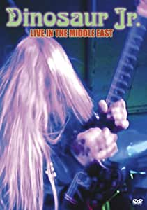 Dinosaur Jr.: Live in the Middle East