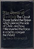 The Spear Of Destiny: The Occult Power Behind The Spear Which Pierced The Side Of Christ (0399111522) by Trevor Ravenscroft