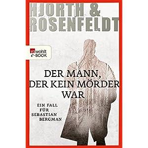 Der Mann, der kein Mörder war:Die Fälle des Sebastian Bergman (Ein Fall für Sebastian B