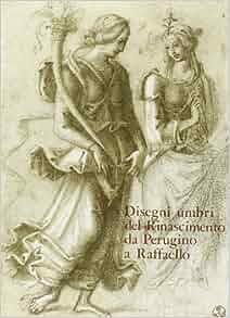 Disegni umbri del Rinascimento da Perugino a Raffaello.: Sylvia Ferino