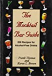 The Moktail Bar Guide: 200 Recipes fo...