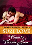 The Viscount's Pleasure House (Pleasure House Series)