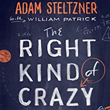 The Right Kind of Crazy: A True Story of Teamwork, Leadership, and High-Stakes Innovation Audiobook by Adam Steltzner, William Patrick Narrated by Christopher Grove