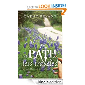 Free Kindle Book: A Path Less Traveled (A Miller's Creek Novel), by Cathy Bryant. Publisher: WordVessel Press (October 21, 2010)