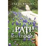A Path Less Traveled (A Miller's Creek Novel Book 2) ~ Cathy Bryant
