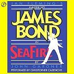 Seafire: John Gardner's James Bond | John Gardner