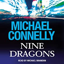 Nine Dragons | Livre audio Auteur(s) : Michael Connelly Narrateur(s) : Michael Brandon