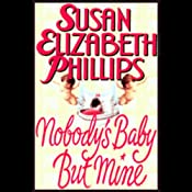 Nobody's Baby But Mine | [Susan Elizabeth Phillips]
