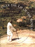 Over the Lip of the World: Among the Storytellers of Madagascar (Samuel and Althea Stroum Book)