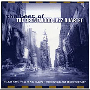 Christians Mp3 Brentwood Best Of Brentwood Jazz Quartet