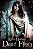 img - for Dead Flesh: Kiera Hudson Series Two (Book 1) (Volume 1) book / textbook / text book