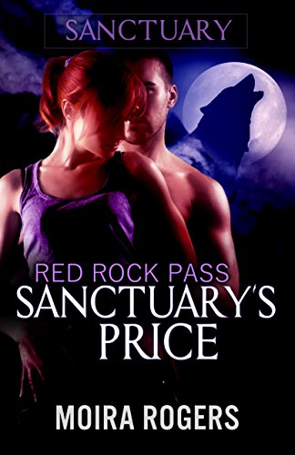 Sanctuary's Price by Moira Rogers ebook deal