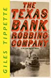 img - for The Texas Bank Robbing Company (A Wilson Young Novel) book / textbook / text book