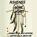 Ashenee Come Home | L. M. Wasylciw