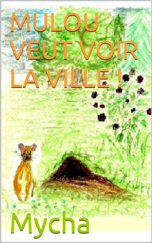 Couverture du livre MULOU VEUT VOIR LA VILLE !