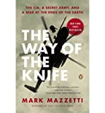 The Way of the Knife: The CIA, a Secret Army, and a War at the Ends of the Earth (Paperback) - Common