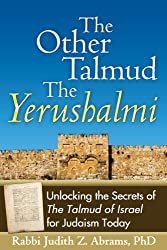 The Other Talmud: The Yerushalmi: Unlocking the Secrets of