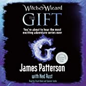 The Gift: Witch & Wizard, Book 2 | [James Patterson, Ned Rust]