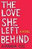 Image of The Love She Left Behind: A Novel