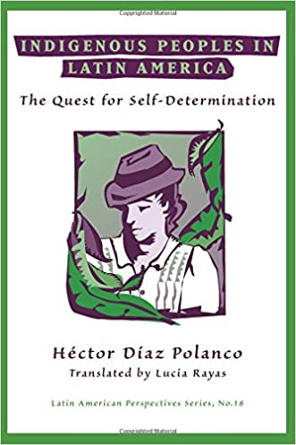 Indigenous Peoples In Latin America: The Quest For Self-determination (Latin American Perspectives)